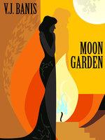 Moon Garden - V. J. Banis