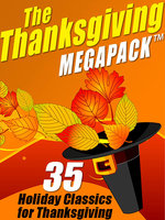 The Thanksgiving MEGAPACK™ - George Eliot, O. Henry, Nathaniel Hawthorne, Harriet Beecher Stowe, Mary Wilkins Freeman