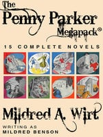 The Penny Parker Megapack - Mildred A. Wirt, Mildred Benson