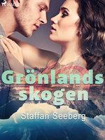 Grönlandsskogen - Staffan Seeberg