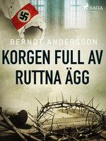 Korgen full av ruttna ägg - Berndt Andersson