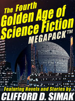 The Fourth Golden Age of Science Fiction MEGAPACK®: Clifford D. Simak - Clifford D. Simak