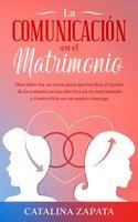 La comunicación en el matrimonio - Catalina Zapata