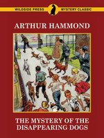 The Mystery of the Disappearing Dogs - Arthur Hammond