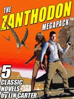 The Zanthodon MEGAPACK® - Lin Carter