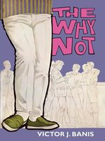 The Why Not - Victor J. Banis