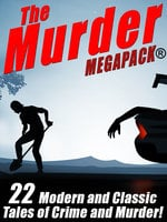 The Murder MEGAPACK®: 22 Classic and Modern Tales of Crime and Murder - Talmage Powell, James B. Hendryx, Rufus King, James Holding