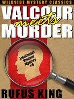 Valcour Meets Murder: A Lt. Valcour Mystery - Rufus King