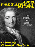 Two Voltairean Plays: The Triumvirate and Comedy at Ferney - Voltaire, Louis Lurine, Albéric Second