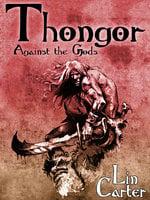 Thongor Against the Gods - Lin Carter