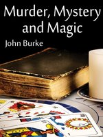 Murder, Mystery, and Magic - John Burke