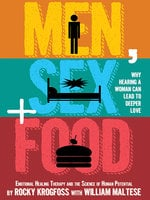 Men, Sex + Food - William Maltese, Rocky Krogfoss