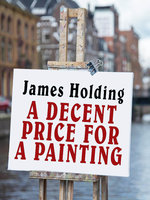 A Decent Price for a Painting - James Holding