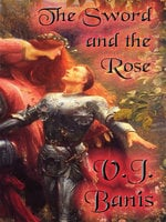 The Sword and the Rose - V. J. Banis
