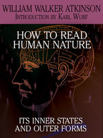 How to Read Human Nature - William Walker Atkinson