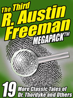 The Third R. Austin Freeman Megapack - R. Austin Freeman