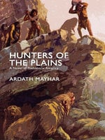 Hunters of the Plains: A Novel of Prehistoric America - Ardath Mayhar