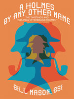 A Holmes by Any Other Name - Bill Mason