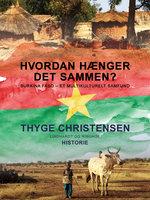 Hvordan hænger det sammen? Burkina Faso - et multikulturelt samfund - Thyge Christensen