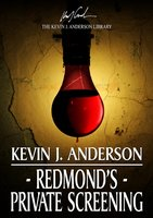 Redmond's Private Screening - Kevin J. Anderson