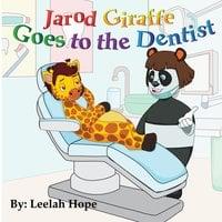 Jarod Giraffe Goes to the Dentist - Leela Hope