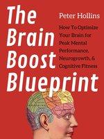The Brain Boost Blueprint - Peter Hollins