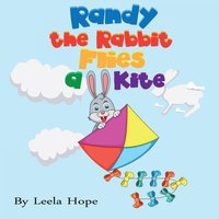 Randy the Rabbit Flies a Kite - Leela Hope
