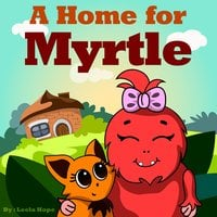 A Home for Myrtle - Leela Hope