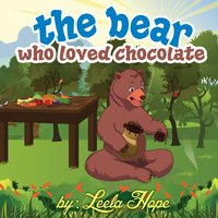 The Bear Who Loved Chocolate - Leela Hope