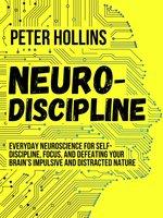 Neuro-Discipline - Peter Hollins