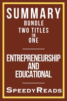 Summary Bundle Two Titles in One - Entrepreneurship and Educational - SpeedyReads