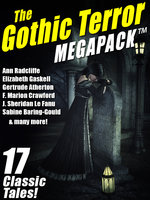 The Gothic Terror MEGAPACK® - James Henry, Gertrude Atherton, J. Sheridan Le Fanu, Ann Radcliffe