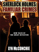 Sherlock Holmes: Familiar Crimes - Lyn McConchie