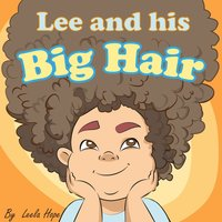 Lee and his Big Hair - Leela Hope