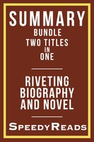 Summary Bundle Two Titles in One - Riveting Biography and Novel - SpeedyReads