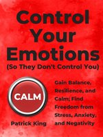 Control Your Emotions - Patrick King
