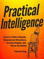 Practical Intelligence - Patrick King