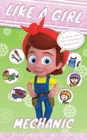 Like a Girl: Mechanic - Daniel Shneor, April Peter