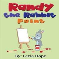 Randy the Rabbit Paints - Leela Hope