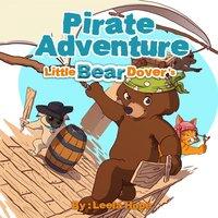 Little Bear Dover's Pirate Adventure - Leela Hope