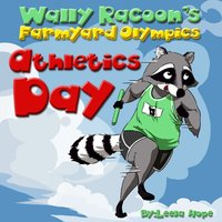 Wally Raccoon's Farmyard Olympics - Athletics Day - Leela Hope