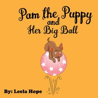 Pam the Puppy and Her Big Ball - Leela Hope