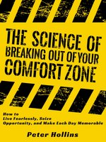 The Science of Breaking Out of Your Comfort Zone - Peter Hollins