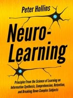 Neuro-Learning - Peter Hollins