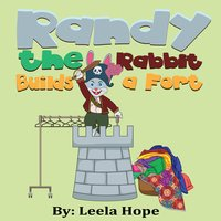 Randy the Rabbit Builds a Fort - Leela Hope