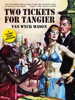 Colonel Hugh North 18: Two Tickets for Tangier - Van Wyck Mason