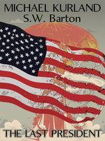 The Last President - Michael Kurland, S. W. Barton