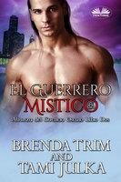 El Guerrero Mistico - Brenda Trim, Tami Julka