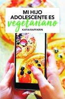 Mi hijo adolescente es vegetariano - Katia Raffarin