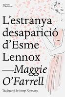 L'estranya desaparició d'Esme Lennox - Maggie O'Farrell